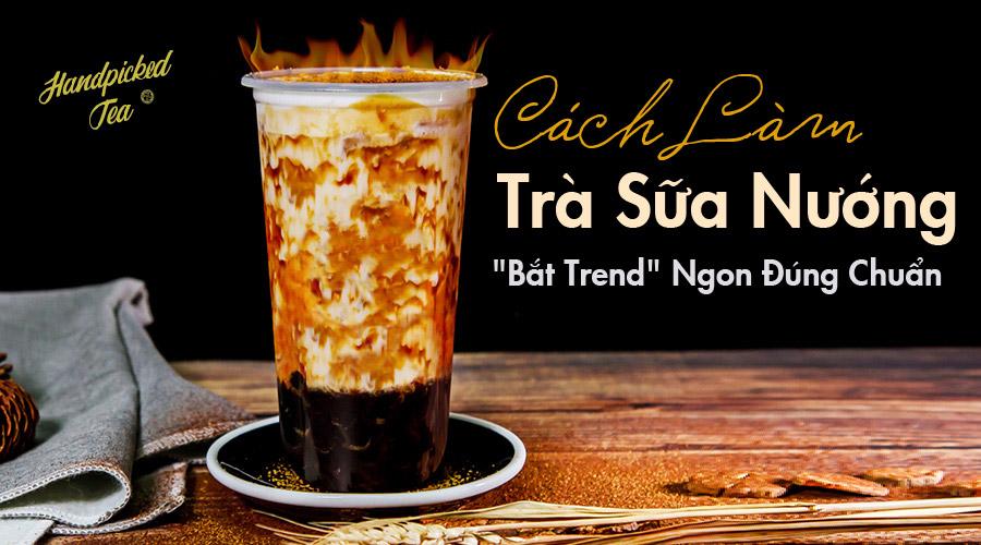 cach-lam-tra-sua-nuong-bat-trend-ngon-dung-chuan