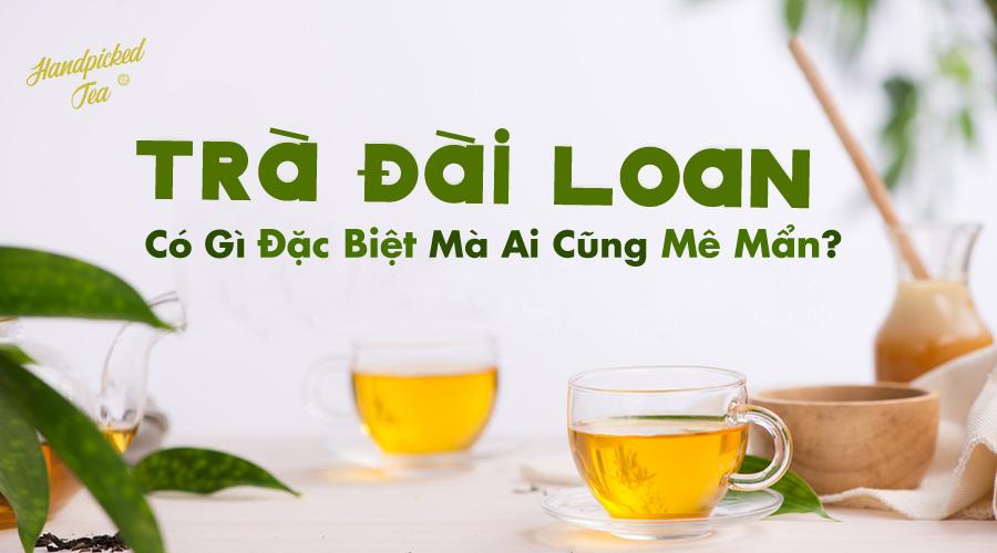 tra-dai-loan-la-gi-ma-ai-cung-me-man